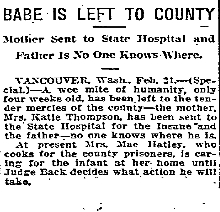 Babe is Left to County Mother Sent to State Hospital and Father is No One Knows Where - February 22, 1916