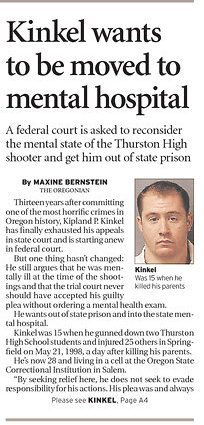 Kip Kinkel Convicted In Thurston High Shooting Wants To Go To State Mental Hospital Mental Health Pdx Tue feb 14, 2017 12:19 pm. mental health association of portland