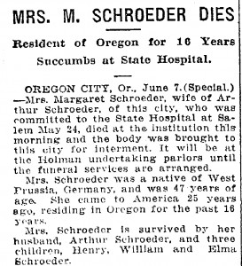 Mrs. M. Schroeder Dies Resident of Oregon for 16 Years Succumbs at State Hospital - June 08, 1917