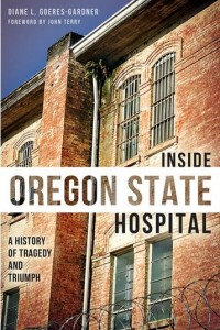 Book cover 'Inside the Oregon State Hospital_ a history of tragedy and triumph'
