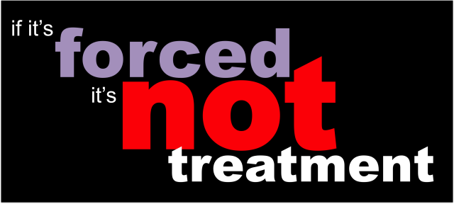 if-its-forced-its-not-treatment